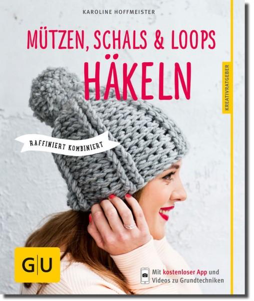 Mützen, Schals & Loops häkeln - GU Kreativratgeber