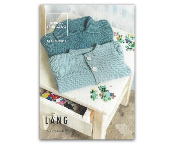 Stricklehrgang Teil 2 - Finishing - Lang Yarns