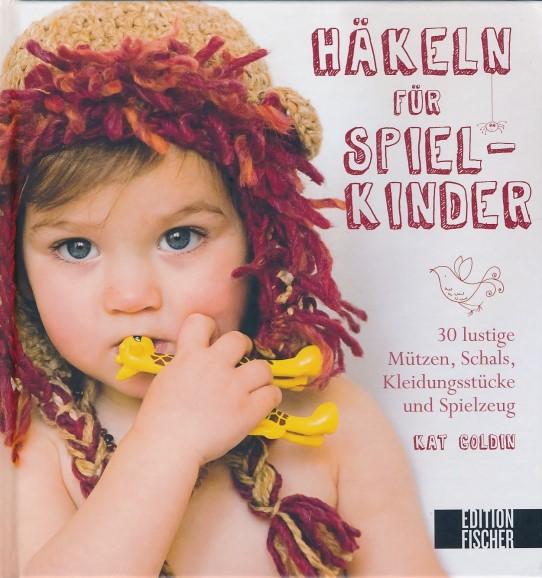 Häkeln für Spielkinder - von Kat Goldin